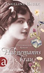 Hahnemanns Frau - Historischer Roman