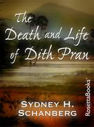 Sydney H. Schanberg: The Death and Life of Dith Pran