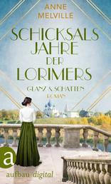 Schicksalsjahre der Lorimers - Glanz und Schatten