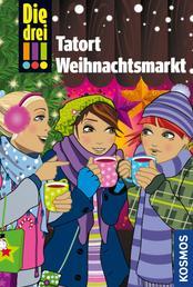 Die drei !!!, Tatort Weihnachtsmarkt (drei Ausrufezeichen) - Dein Weihnachtskrimi