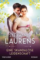 Stephanie Laurens: Eine skandalöse Leidenschaft ★★★★