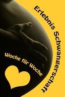 Vanessa Bauer: Erlebnis Schwangerschaft...Woche für Woche ★★★★