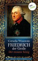 Cornelia Wusowski: Friedrich der Große - Band 2: Der einsame König - Die große Romanbiografie ★★★