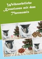 Corinna Meyerhoff: Weihnachtliche Kreationen mit dem Thermomix ★★★★