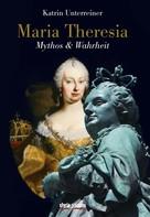 Katrin Unterreiner: Maria Theresia ★★★★