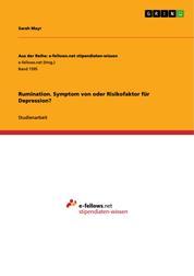 Rumination. Symptom von oder Risikofaktor für Depression?