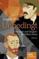 Jürgen Volk: Unbedingt - Van Gogh und Gauguin im Gelben Haus ★★★★★