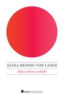 Alexa Hennig von Lange: Mira schwer verliebt ★★★★★