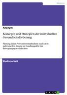 : Konzepte und Strategien der individuellen Gesundheitsförderung