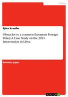 Björn Kraußer: Obstacles to a common European Foreign Policy. A Case Study on the 2011 Intervention in Libya
