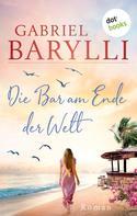 Gabriel Barylli: Die Bar am Ende der Welt ★★★★★