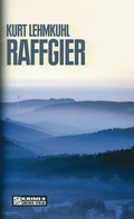 Kurt Lehmkuhl: Raffgier ★★★★
