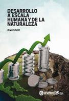 Jürgen Schuldt: Desarrollo a escala humana y de la naturaleza