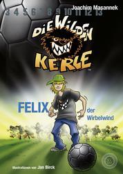 Die Wilden Kerle - Band 2 - Felix, der Wirbelwind