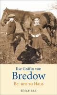 Ilse Gräfin von Bredow: Bei uns zu Haus ★★★★★