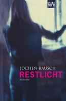 Jochen Rausch: Restlicht