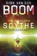 Dirk van den Boom: Die Reise der Scythe 3: Resonanz ★★★★