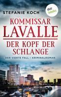 Stefanie Koch: Kommissar Lavalle - Der vierte Fall: Der Kopf der Schlange ★★★★