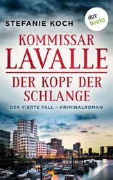 Kommissar Lavalle - Der vierte Fall: Der Kopf der Schlange - Kriminalroman