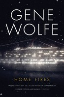 Gene Wolfe: Home Fires
