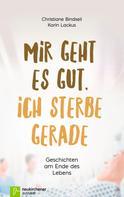Christiane Bindseil: Mir geht es gut, ich sterbe gerade ★★★★★