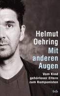 Helmut Oehring: Mit anderen Augen
