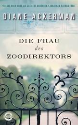 Die Frau des Zoodirektors - Eine Geschichte aus dem Krieg