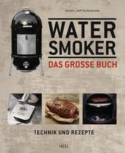 Water Smoker - Technik und Rezepte