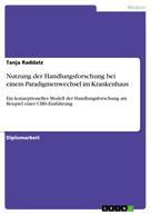 Tanja Raddatz: Nutzung der Handlungsforschung bei einem Paradigmenwechsel im Krankenhaus
