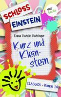 Schloss Einstein Classics: Schloss Einstein - Band 14: Kurz und Kleinstein ★★★