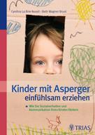 Cynthia La Brie Norall: Kinder mit Asperger einfühlsam erziehen