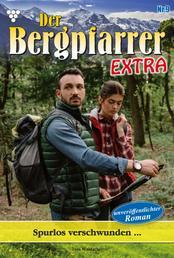 Der Bergpfarrer Extra 9 – Heimatroman - Spurlos verschwunden...