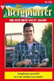Der Bergpfarrer 252 – Heimatroman - Jungbauer gesucht!