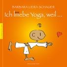 Barbara Liera Schauer: Ich liiebe Yoga, weil ...