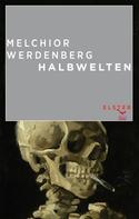 Melchior Werdenberg: Halbwelten ★★★★