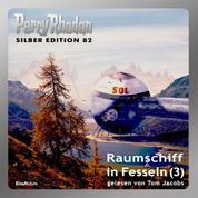 "Perry Rhodan Silber Edition 82: Raumschiff in Fesseln (Teil 3) - Perry Rhodan-Zyklus ""Aphilie"""