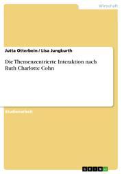 Die Themenzentrierte Interaktion nach Ruth Charlotte Cohn