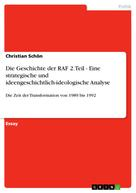 Christian Schön: Die Geschichte der RAF 2. Teil - Eine strategische und ideengeschichtlich-ideologische Analyse