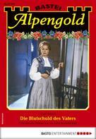 Gustl Steiner: Alpengold 306 - Heimatroman