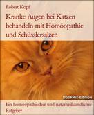 Robert Kopf: Kranke Augen bei Katzen behandeln mit Homöopathie und Schüsslersalzen