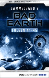Bad Earth Sammelband 9 - Science-Fiction-Serie - Folgen 41-45