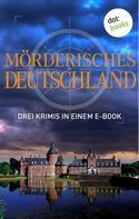 Tatjana Kruse: Mörderisches Deutschland - Drei Krimis in einem E-Book ★★★★