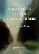 Javier García Aznar: Crónicas de un tiempo sin líneas