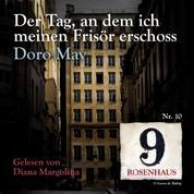 Der Tag, an dem ich meinen Frisör erschoss - Rosenhaus 9 - Nr.10