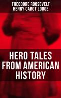 Theodore Roosevelt: Hero Tales From American History