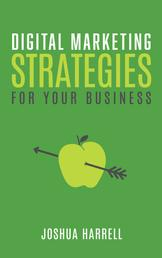 Digital Marketing Strategies For Your Business
