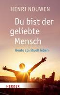 Henri J. M. Nouwen: Du bist der geliebte Mensch ★★★★★