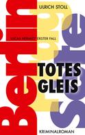 Ulrich Stoll: Totes Gleis