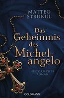 Matteo Strukul: Das Geheimnis des Michelangelo ★★★