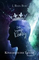I. Reen Bow: Königreich der Träume - Sequenz 6: Der besorgte König ★★★★